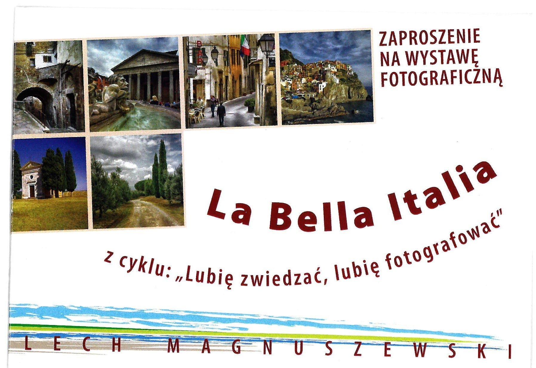 """Wystawa Pana Lecha Magnuszewskiego """" La Bella Italia"""" z cyklu """"Lubię zwiedzać, lubię fotografować"""""""