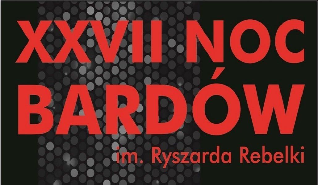 XXVII Noc Bardów im. Ryszarda Rebelki. Zapraszamy!