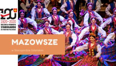 Mazowsze zaśpiewa w Starogardzie